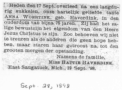 Anna Haverdink's obituary, written in Dutch. The English translation is presented here: Today, September 17, our dearly beloved aunt ANNA WOERTINK passed away after a long struggle, born Haverdink, and at the age of almost 75 years. She had the blissful awareness of being the possession of the Lord Jesus Christ. So we need not mourn as others who have no hope, but gaze comforted after her until the great morning of resurrection.