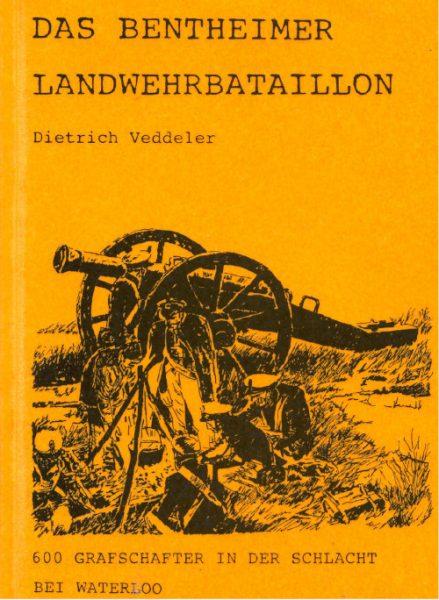 """Cover of book, """"Das Bentheimer Landwehrbatallon: 600 Grafschafter In Der Schlacht Bei Waterloo"""" by Dietrich Veddeler."""
